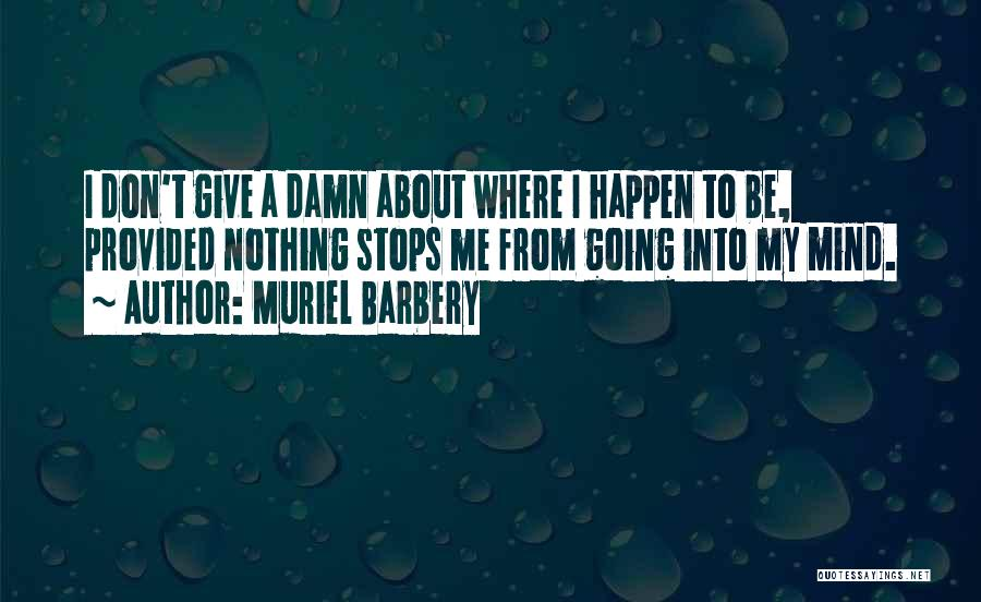 My Give A Damn Quotes By Muriel Barbery