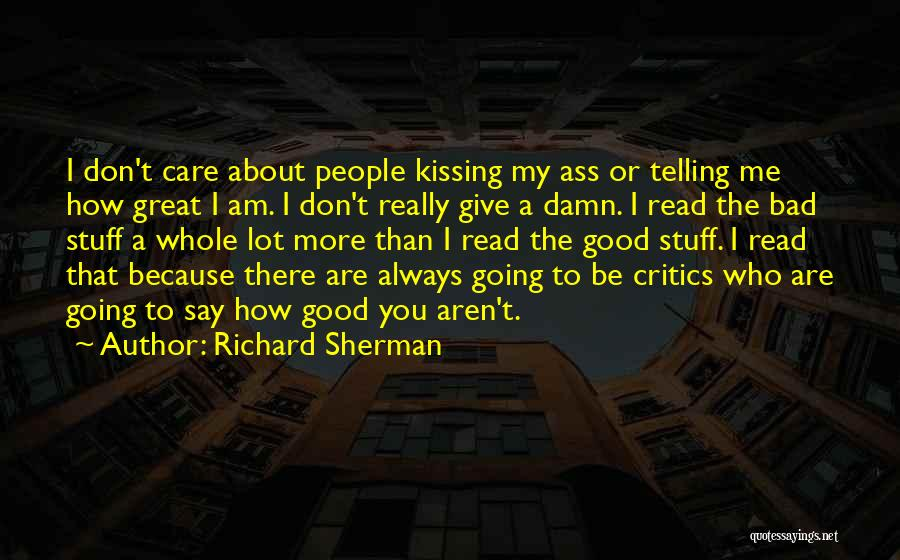 My Give A Damn Quotes By Richard Sherman