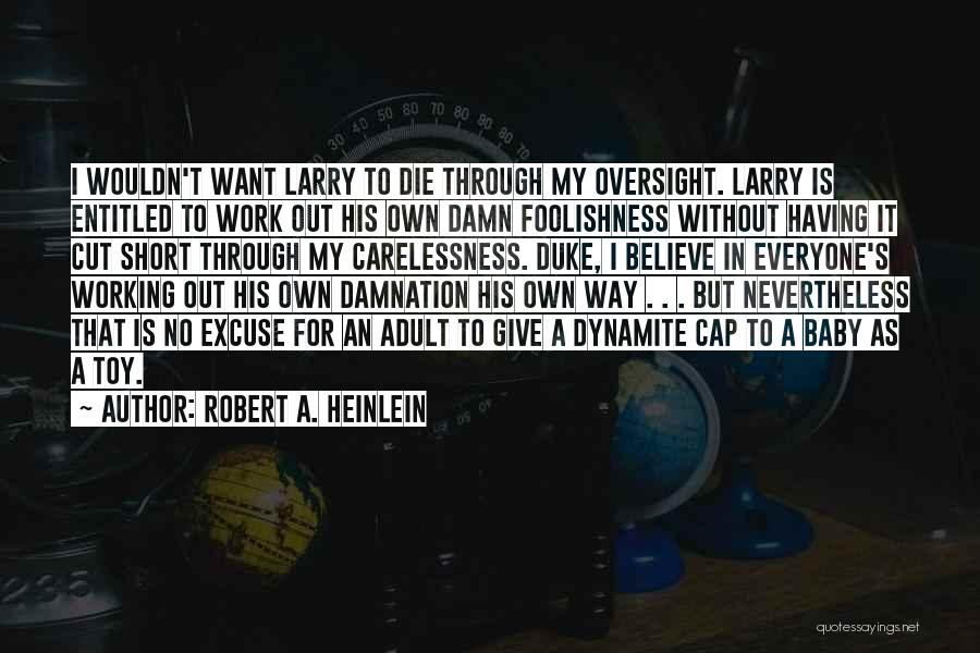 My Give A Damn Quotes By Robert A. Heinlein