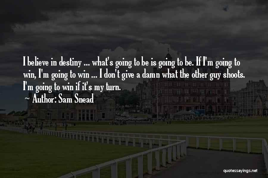 My Give A Damn Quotes By Sam Snead