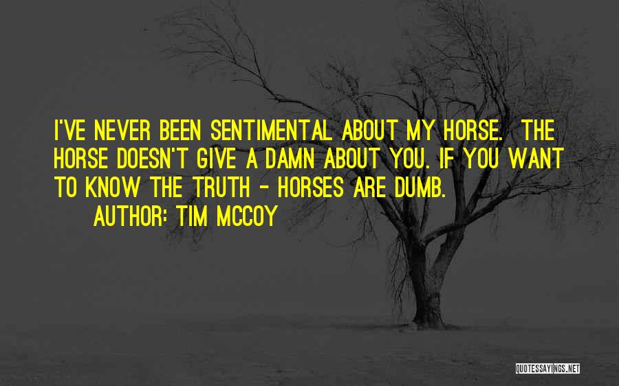 My Give A Damn Quotes By Tim McCoy