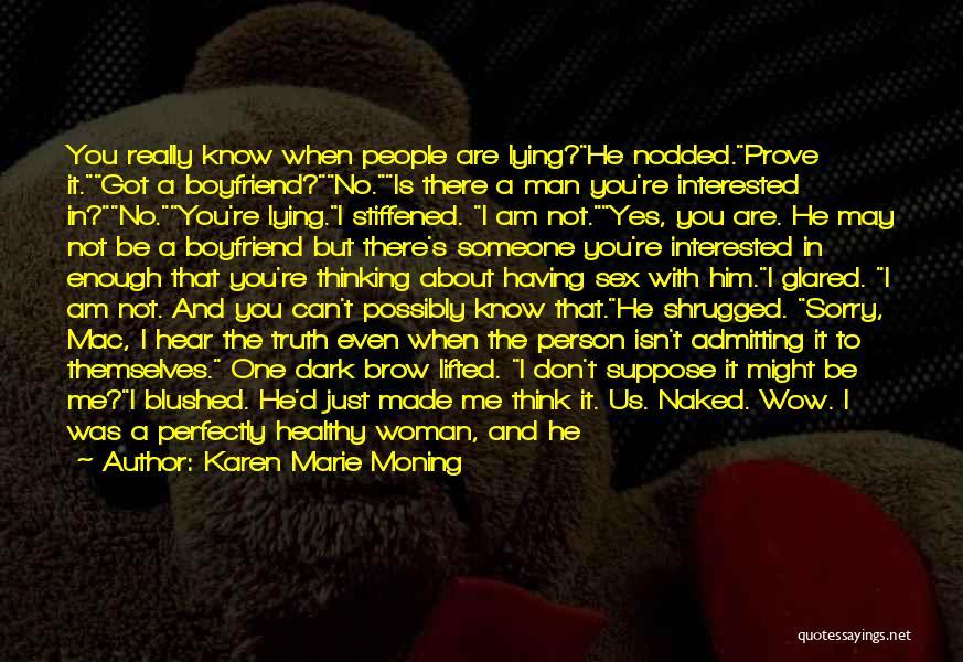 My Gorgeous Boyfriend Quotes By Karen Marie Moning