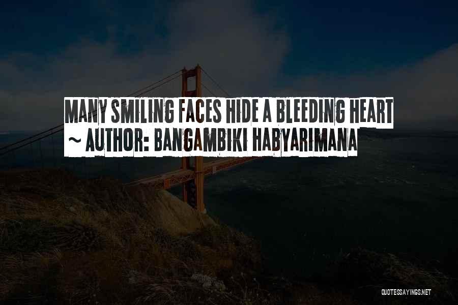 My Heart Is Bleeding Quotes By Bangambiki Habyarimana