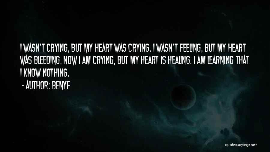 My Heart Is Bleeding Quotes By Benyf