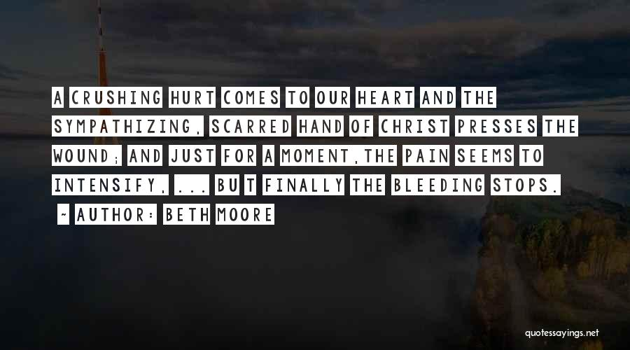 My Heart Is Bleeding Quotes By Beth Moore