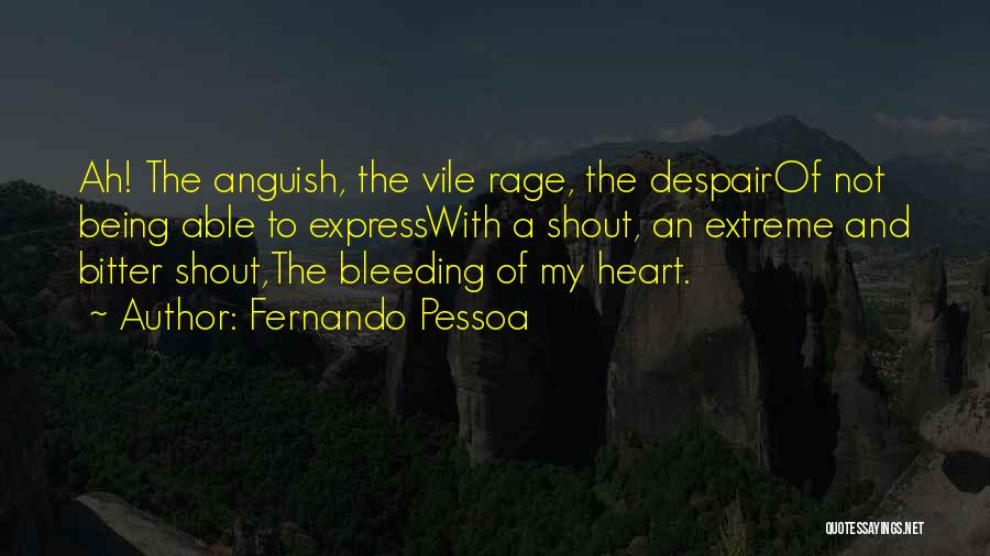 My Heart Is Bleeding Quotes By Fernando Pessoa