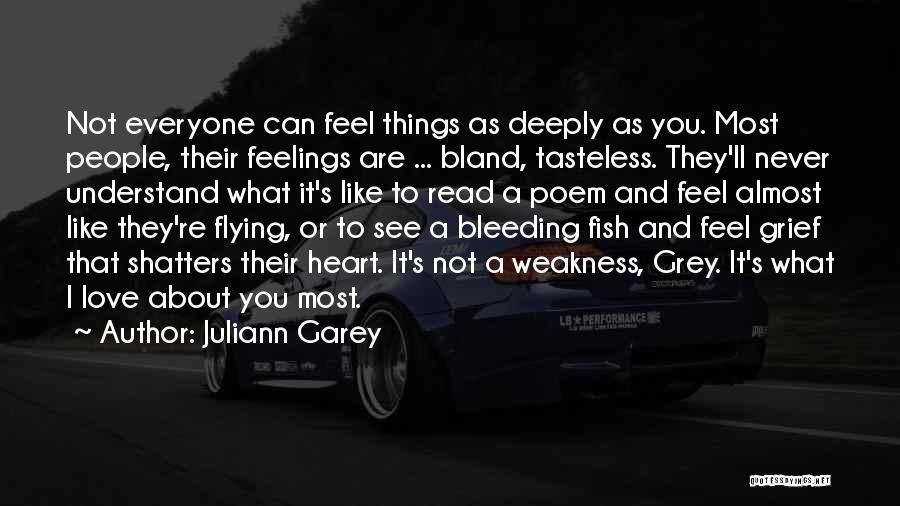 My Heart Is Bleeding Quotes By Juliann Garey