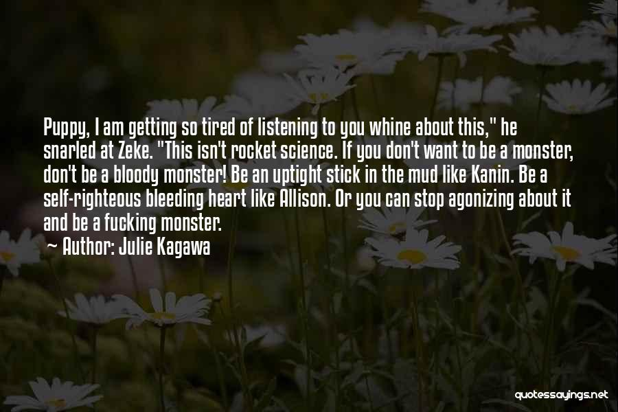 My Heart Is Bleeding Quotes By Julie Kagawa