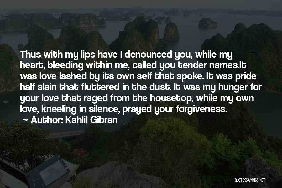 My Heart Is Bleeding Quotes By Kahlil Gibran