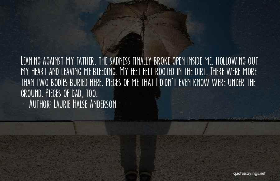 My Heart Is Bleeding Quotes By Laurie Halse Anderson