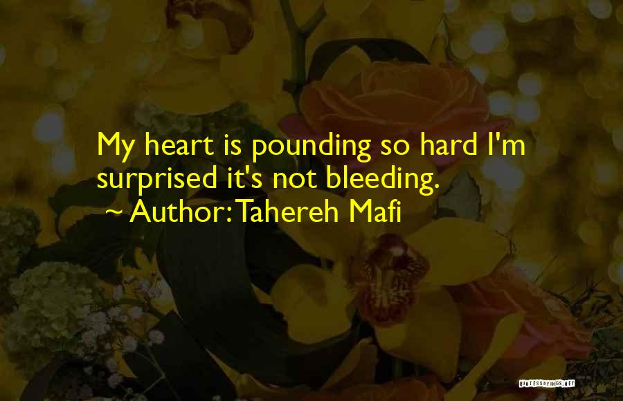 My Heart Is Bleeding Quotes By Tahereh Mafi