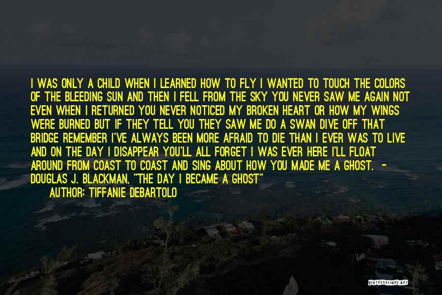 My Heart Is Bleeding Quotes By Tiffanie DeBartolo