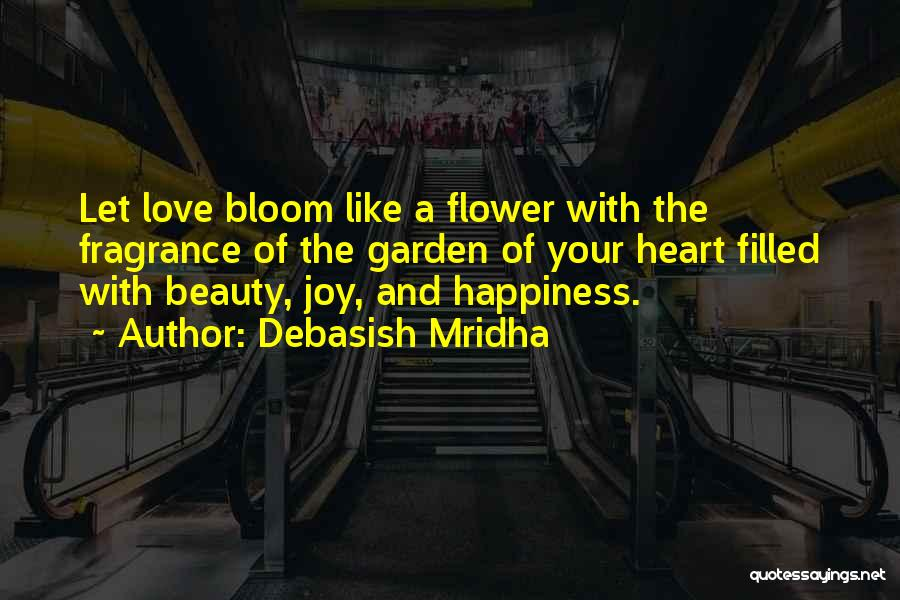 My Heart Is Filled With Joy Quotes By Debasish Mridha
