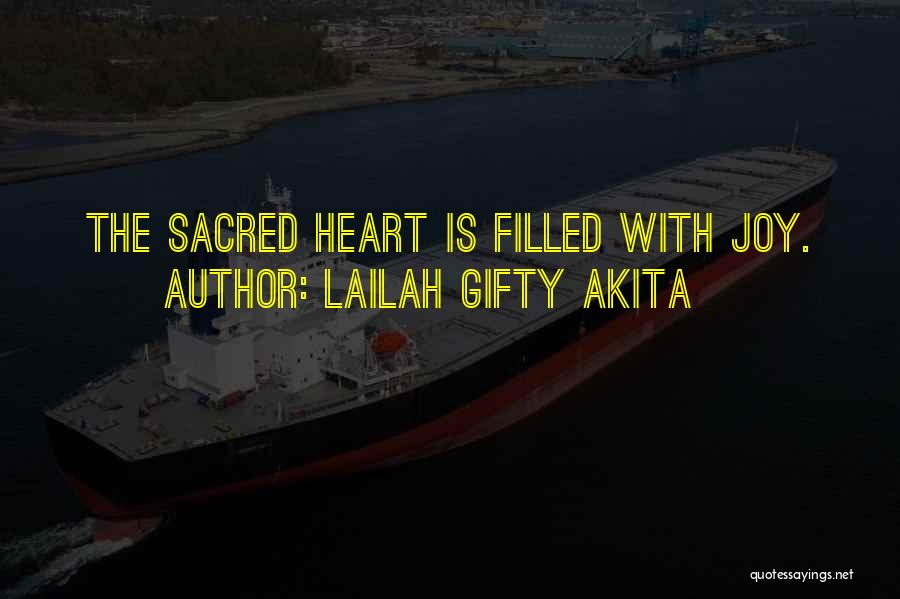 My Heart Is Filled With Joy Quotes By Lailah Gifty Akita