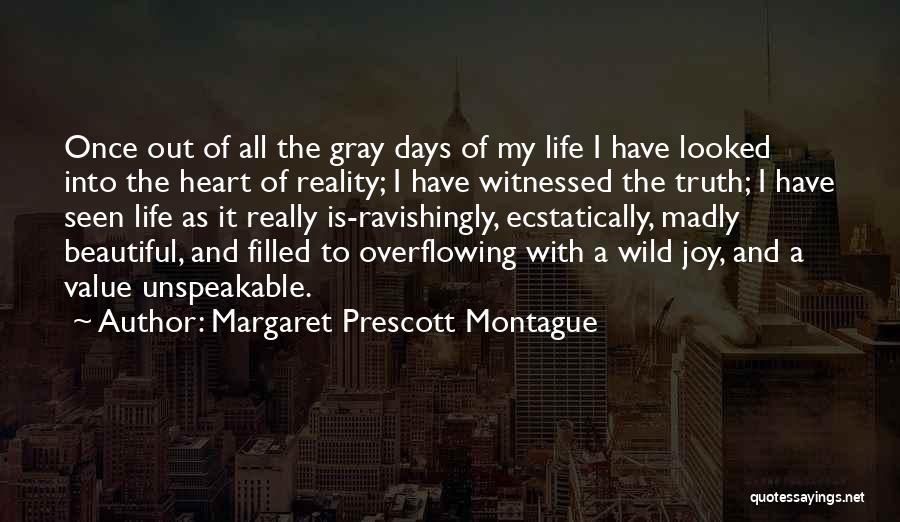My Heart Is Filled With Joy Quotes By Margaret Prescott Montague