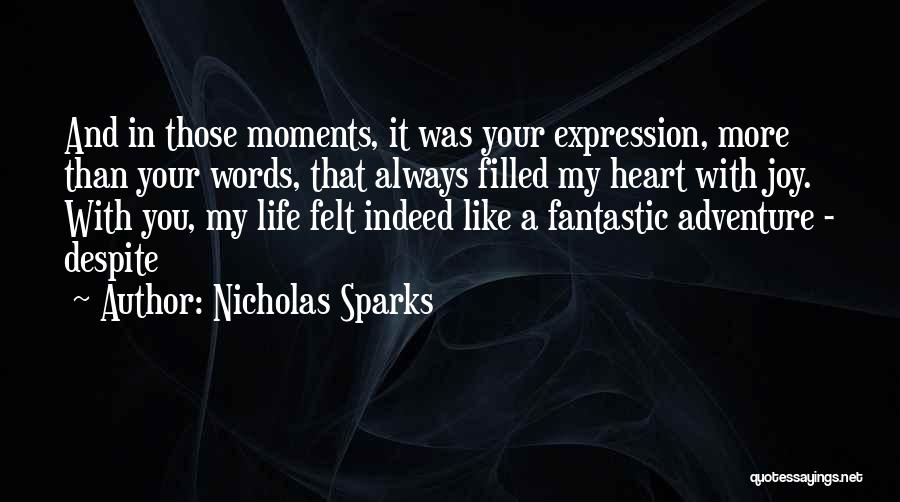 My Heart Is Filled With Joy Quotes By Nicholas Sparks
