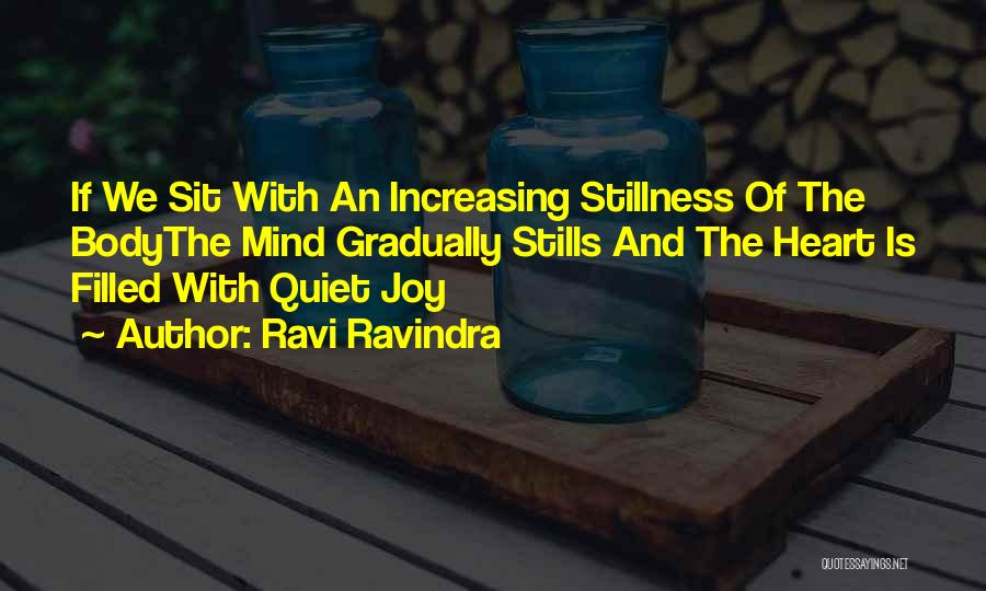 My Heart Is Filled With Joy Quotes By Ravi Ravindra