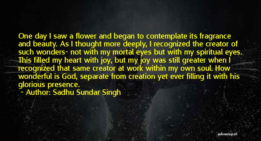 My Heart Is Filled With Joy Quotes By Sadhu Sundar Singh
