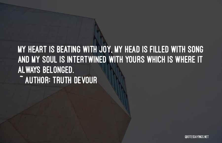 My Heart Is Filled With Joy Quotes By Truth Devour