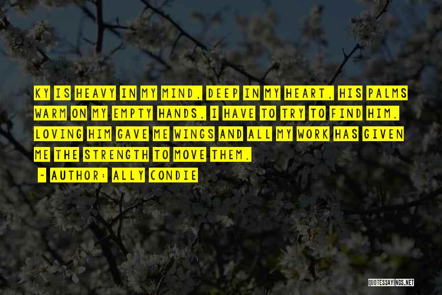 My Heart Is Heavy Quotes By Ally Condie