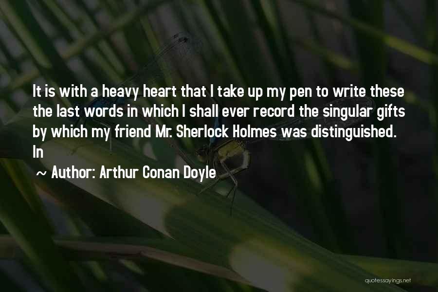 My Heart Is Heavy Quotes By Arthur Conan Doyle
