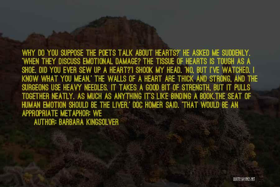 My Heart Is Heavy Quotes By Barbara Kingsolver