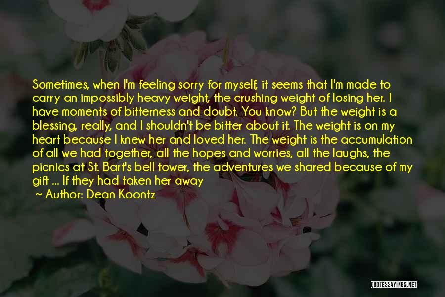 My Heart Is Heavy Quotes By Dean Koontz