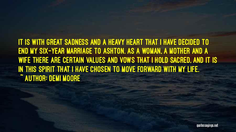 My Heart Is Heavy Quotes By Demi Moore