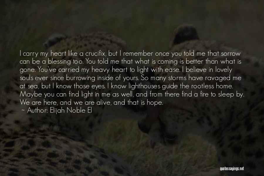 My Heart Is Heavy Quotes By Elijah Noble El