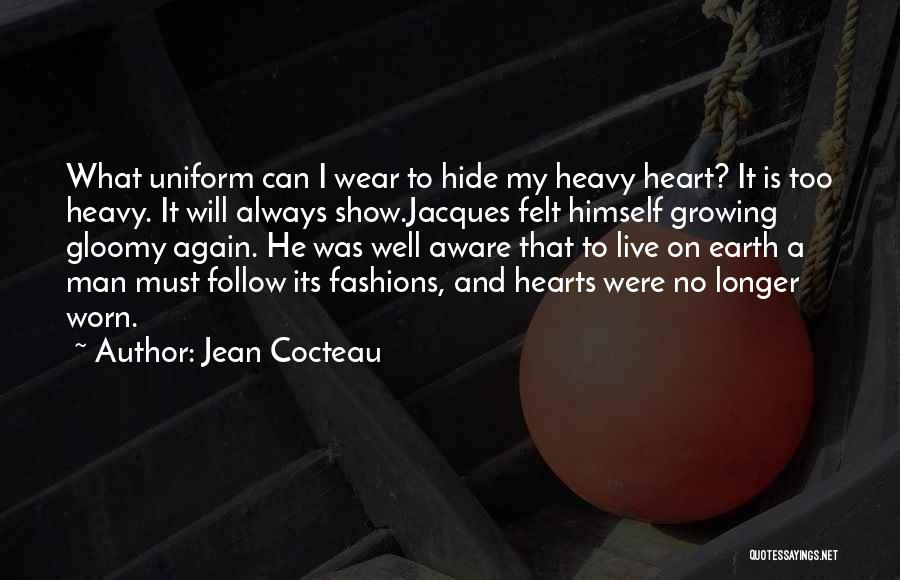 My Heart Is Heavy Quotes By Jean Cocteau