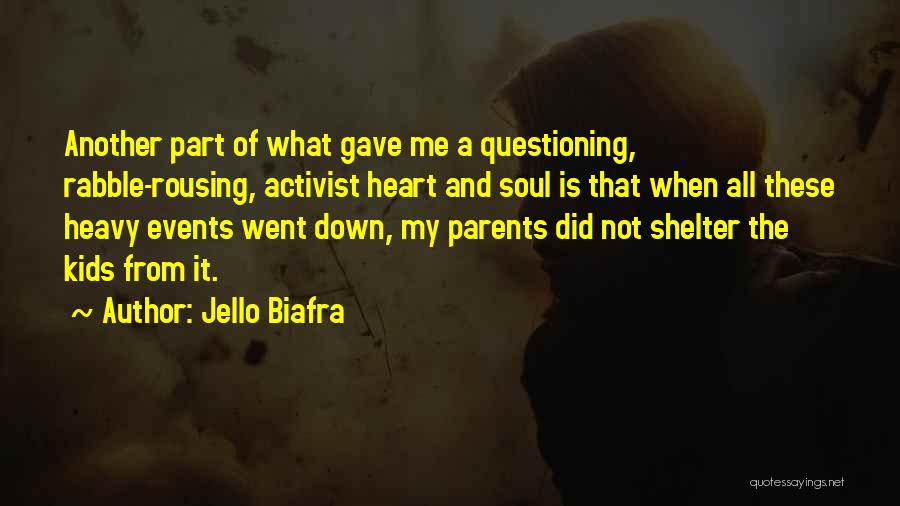 My Heart Is Heavy Quotes By Jello Biafra