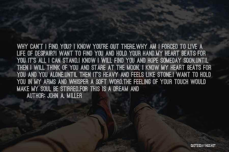 My Heart Is Heavy Quotes By John A. Miller