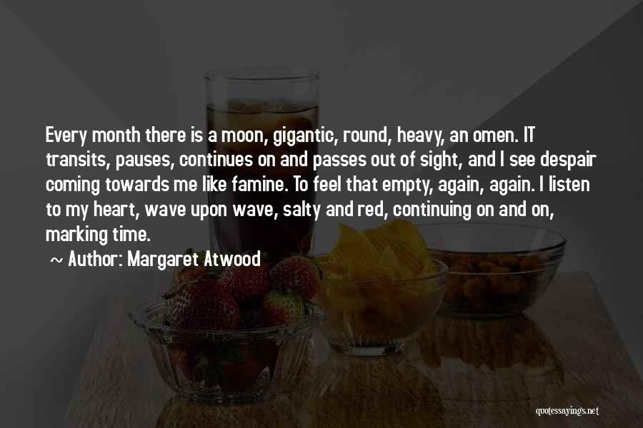My Heart Is Heavy Quotes By Margaret Atwood