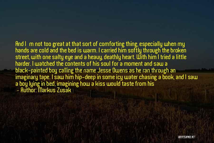 My Heart Is Heavy Quotes By Markus Zusak
