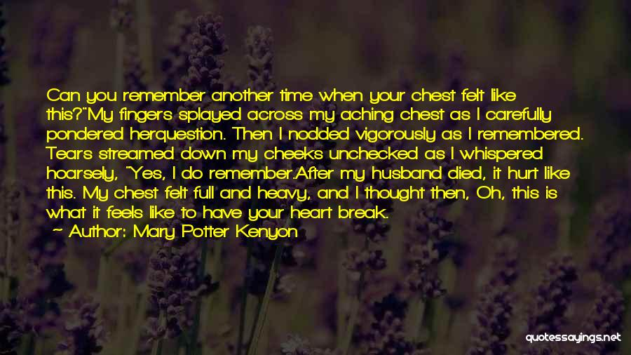 My Heart Is Heavy Quotes By Mary Potter Kenyon