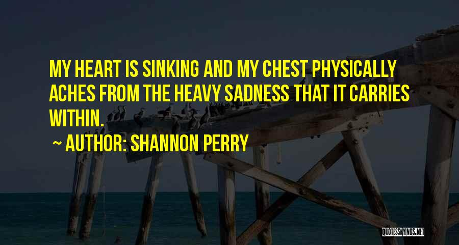 My Heart Is Heavy Quotes By Shannon Perry