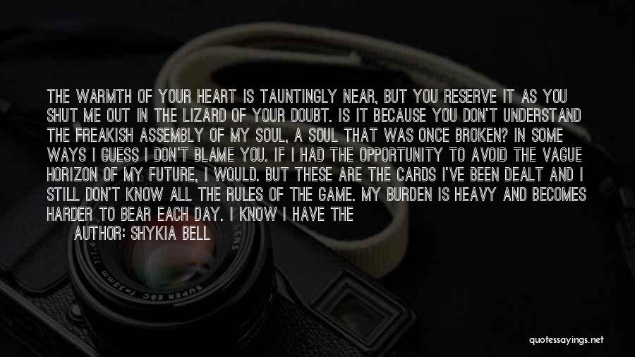 My Heart Is Heavy Quotes By Shykia Bell
