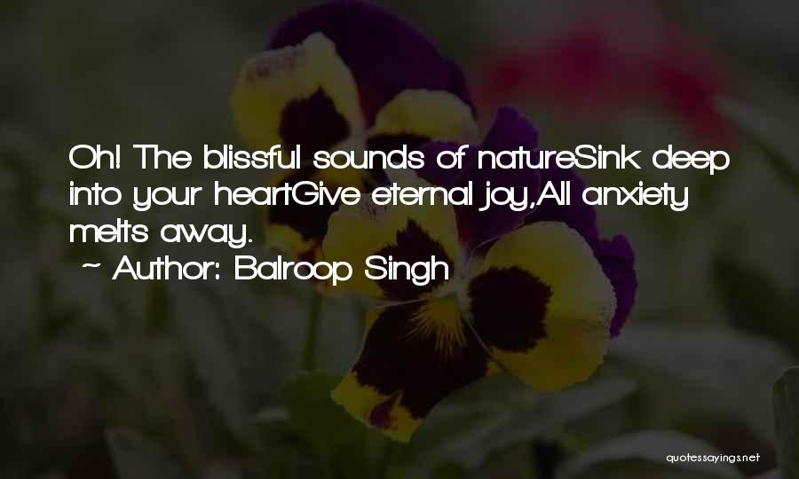 My Heart Melts Quotes By Balroop Singh