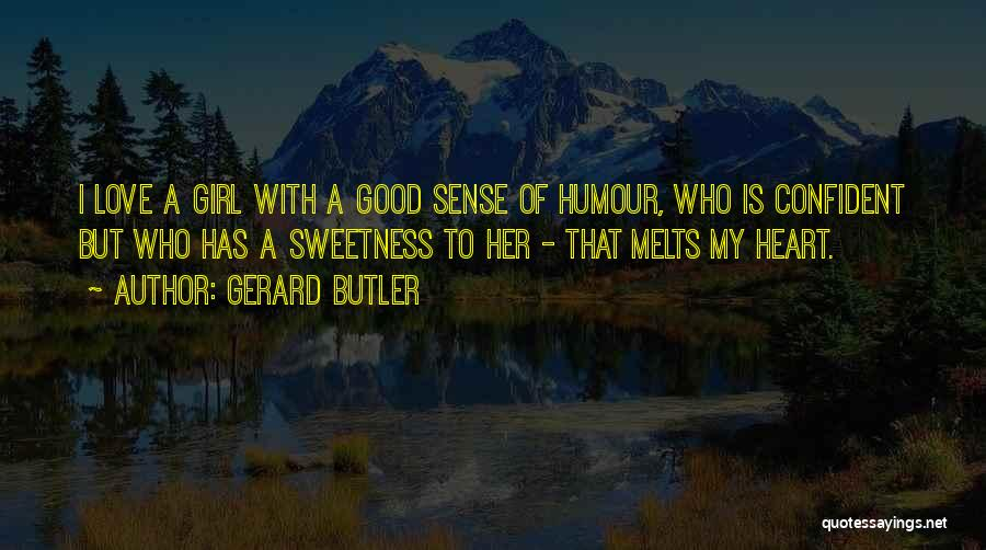 My Heart Melts Quotes By Gerard Butler