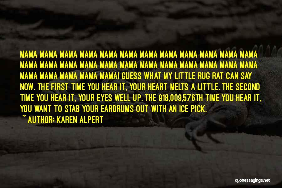 My Heart Melts Quotes By Karen Alpert