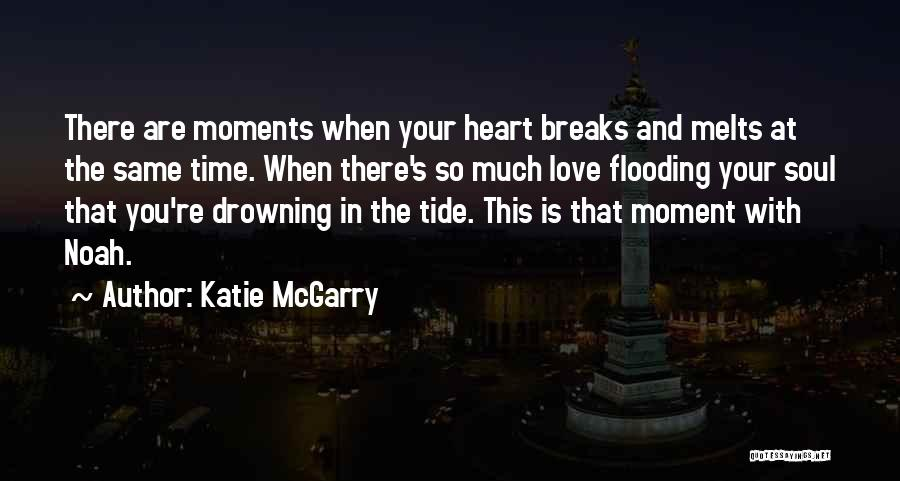 My Heart Melts Quotes By Katie McGarry