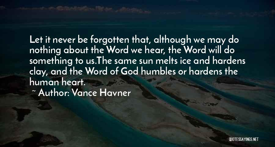 My Heart Melts Quotes By Vance Havner