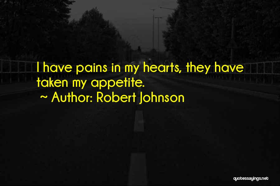 My Heart Pains Quotes By Robert Johnson