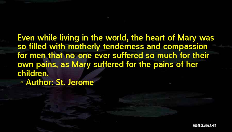 My Heart Pains Quotes By St. Jerome
