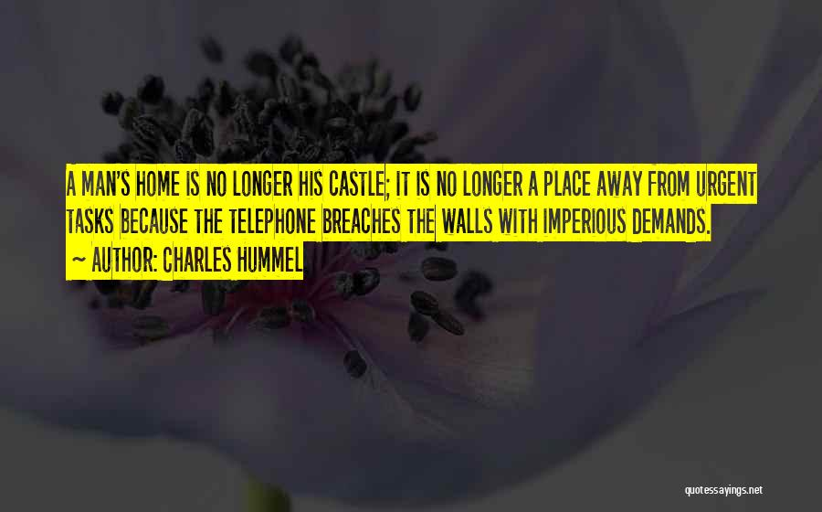 My Home Is My Castle Quotes By Charles Hummel