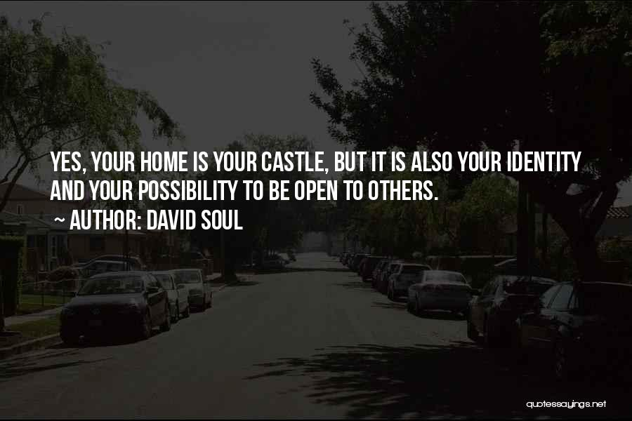 My Home Is My Castle Quotes By David Soul