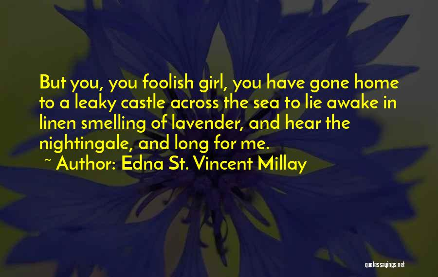 My Home Is My Castle Quotes By Edna St. Vincent Millay
