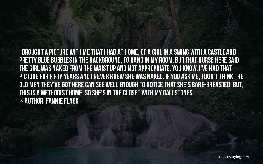 My Home Is My Castle Quotes By Fannie Flagg