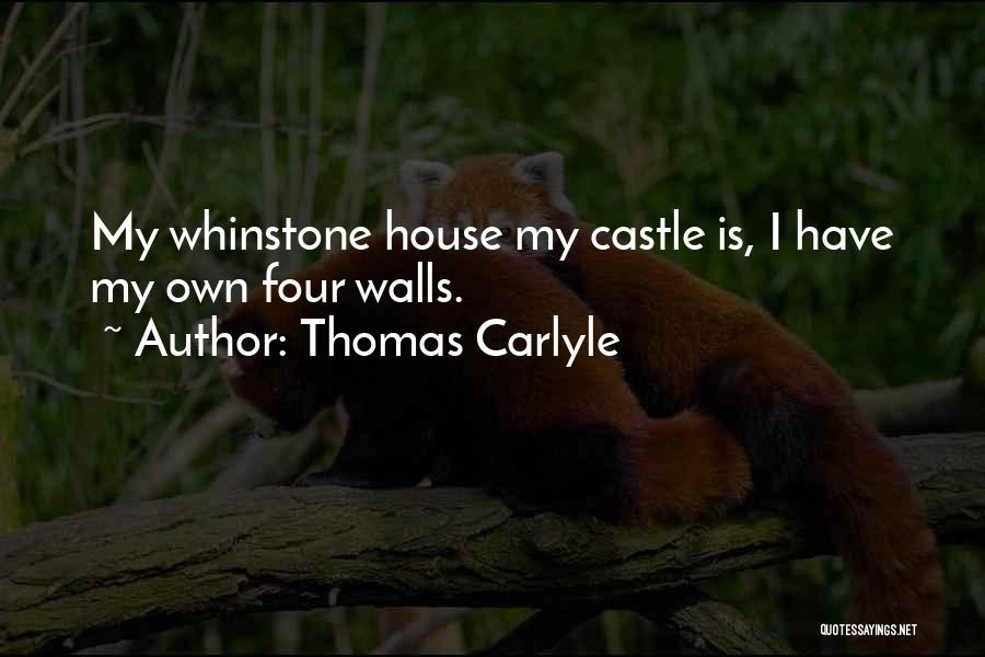 My Home Is My Castle Quotes By Thomas Carlyle