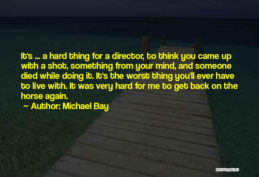 My Horse Died Quotes By Michael Bay